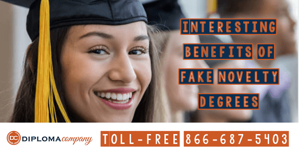 Interesting Benefits of Fake Novelty Degrees
